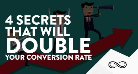 4 Secrets that will DOUBLE your Conversion Rate