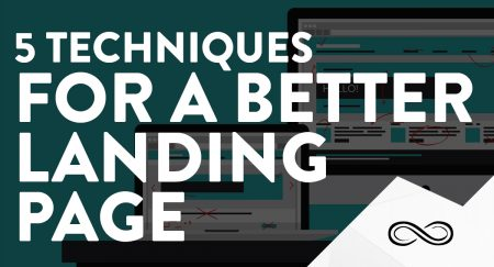 5 Techniques for a Better Landing Page