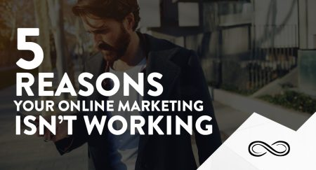 5 Reasons Your Online Marketing Isn't Working