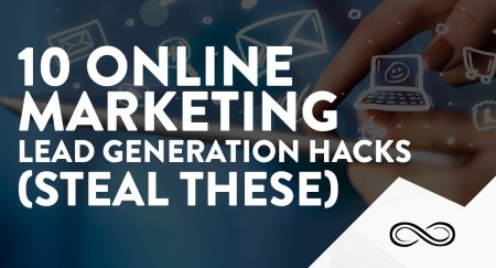 10 Online Marketing Lead Generation Hacks (steal these!)