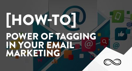 How to: Power of Tagging in your Email Marketing