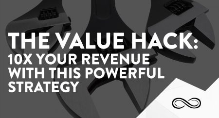 The Value Hack: 10x Your Revenue with This Powerful Strategy