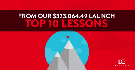 Lessons of a $323,064.49 Launch – 10 Lessons from a Successful Launch