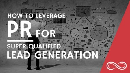 How to Leverage PR for Super Qualified Lead Generation