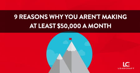 9 Reasons Why You Aren't Making at Least $50,000 a Month